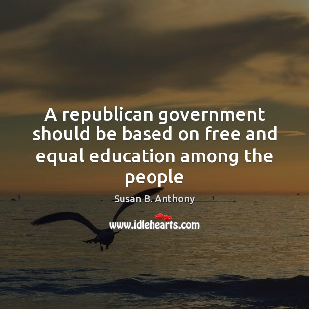 Image, A republican government should be based on free and equal education among the people