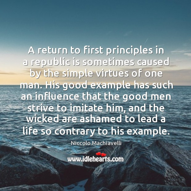 Image, A return to first principles in a republic is sometimes caused by the simple virtues of one man.