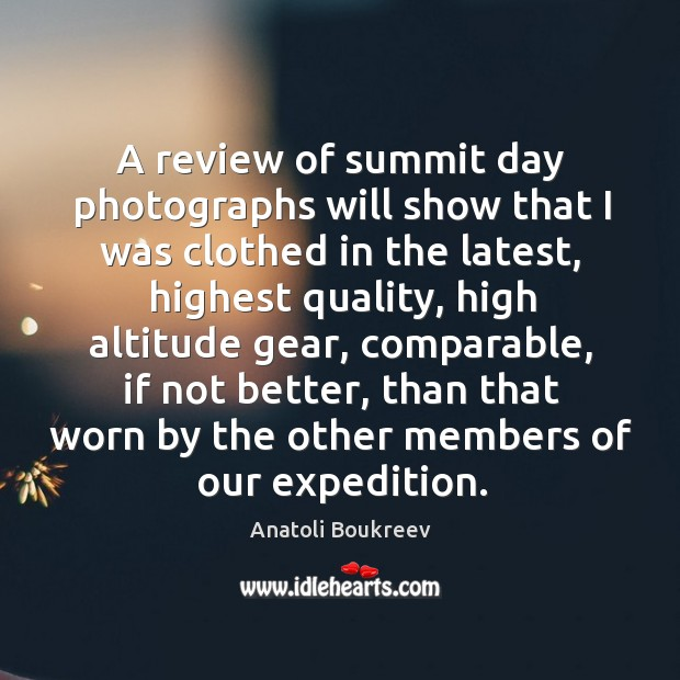 A review of summit day photographs will show that I was clothed in the latest Image