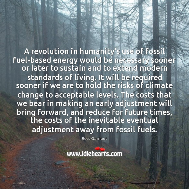 Image, A revolution in humanity's use of fossil fuel-based energy would be necessary