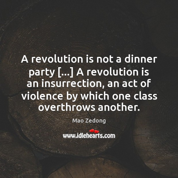 Image, A revolution is not a dinner party […] A revolution is an insurrection,