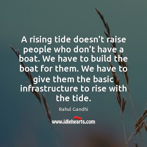 Image, A rising tide doesn't raise people who don't have a boat. We