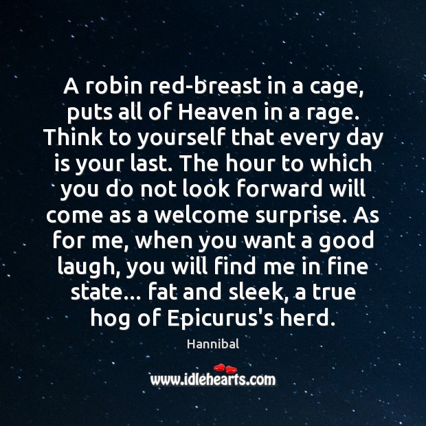 A robin red-breast in a cage, puts all of Heaven in a Image
