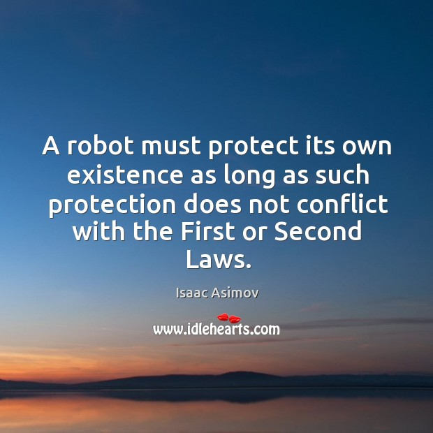 Image, A robot must protect its own existence as long as such protection