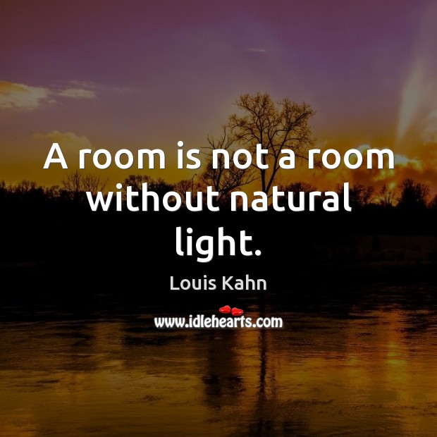 Image, A room is not a room without natural light.
