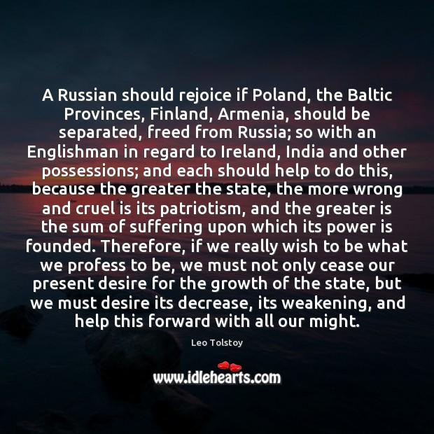 Image, A Russian should rejoice if Poland, the Baltic Provinces, Finland, Armenia, should