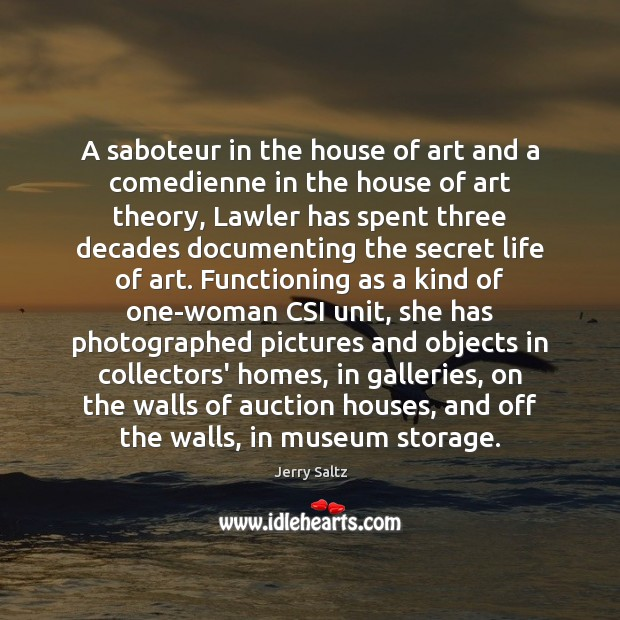 A saboteur in the house of art and a comedienne in the Jerry Saltz Picture Quote