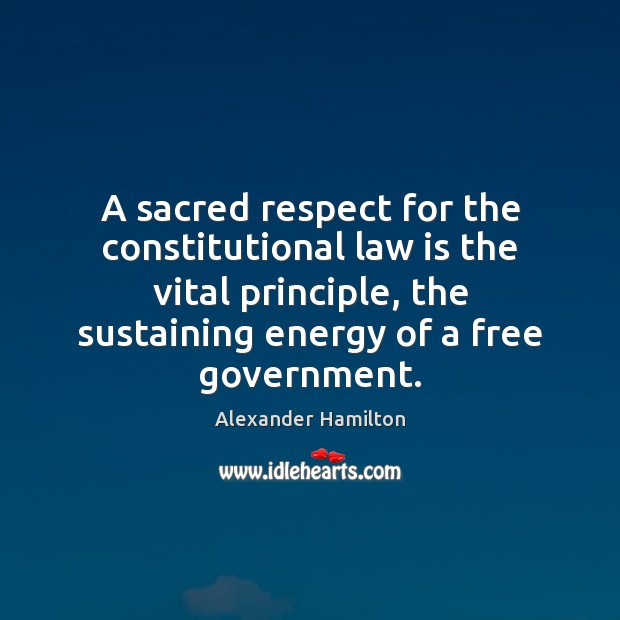 Image, A sacred respect for the constitutional law is the vital principle, the