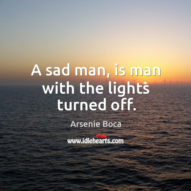 Image, A sad man, is man with the lights turned off.