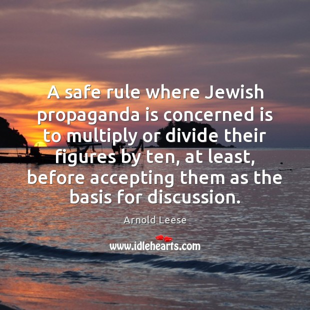 Image, A safe rule where Jewish propaganda is concerned is to multiply or