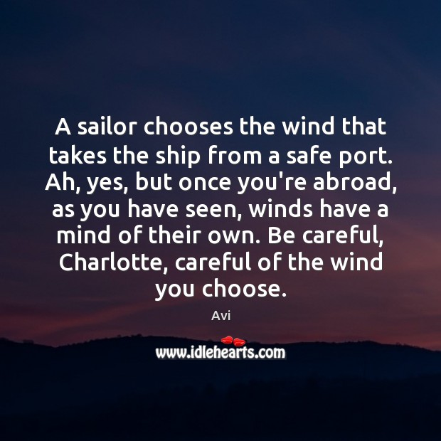 Image, A sailor chooses the wind that takes the ship from a safe