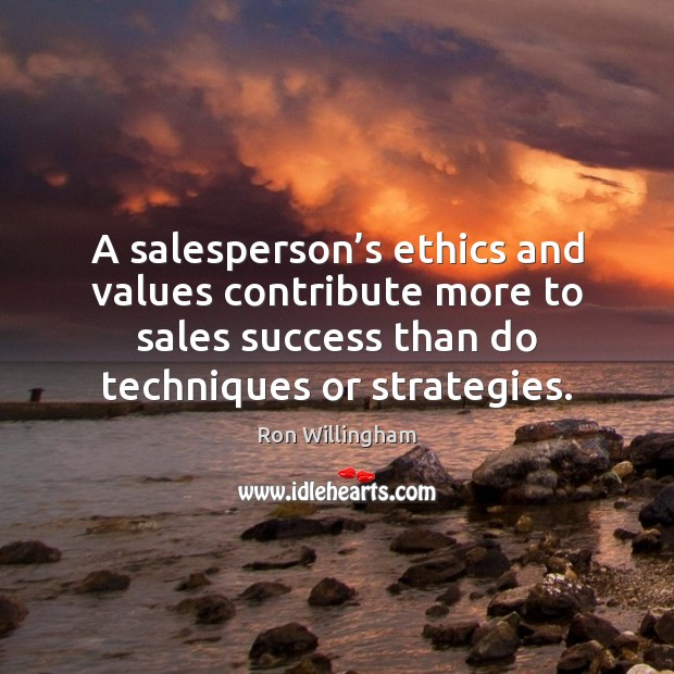 A salesperson's ethics and values contribute more to sales success than Image