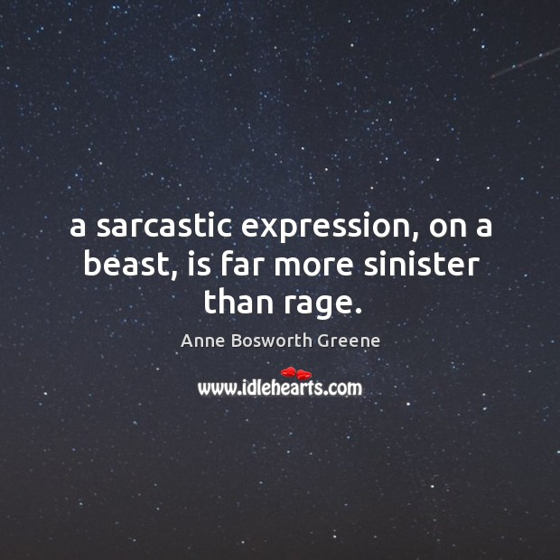 Image, A sarcastic expression, on a beast, is far more sinister than rage.