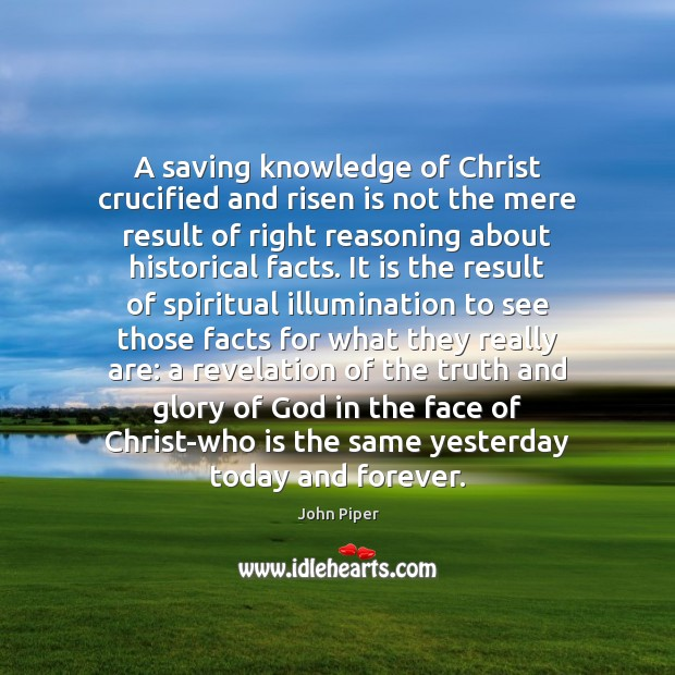Image, A saving knowledge of Christ crucified and risen is not the mere