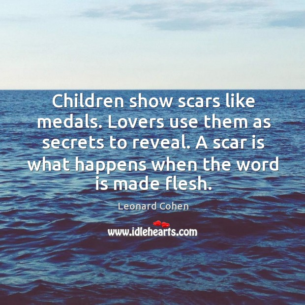 A scar is what happens when the word is made flesh. Image