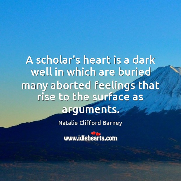 Image, A scholar's heart is a dark well in which are buried many