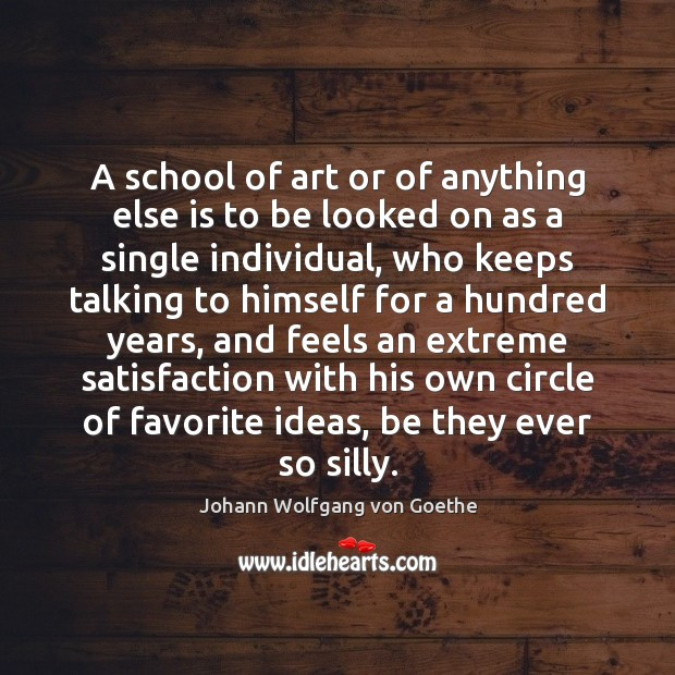 A school of art or of anything else is to be looked Image