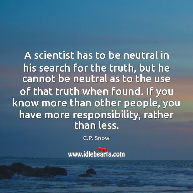 Image, A scientist has to be neutral in his search for the truth,