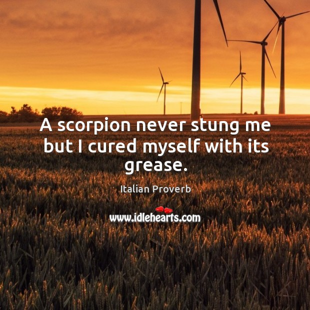 Image, A scorpion never stung me but I cured myself with its grease.