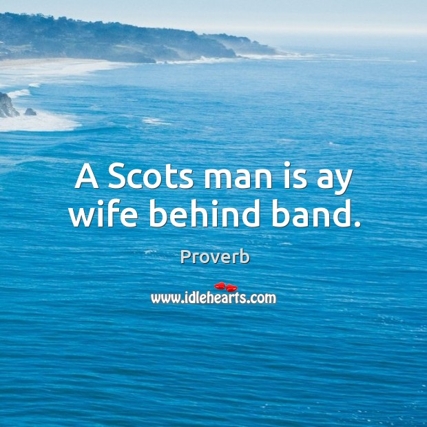 Image, A scots man is ay wife behind band.