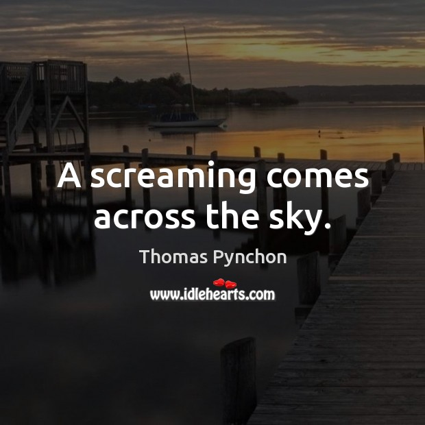 Image, A screaming comes across the sky.