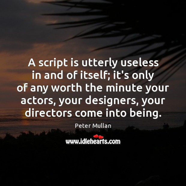 A script is utterly useless in and of itself; it's only of Image