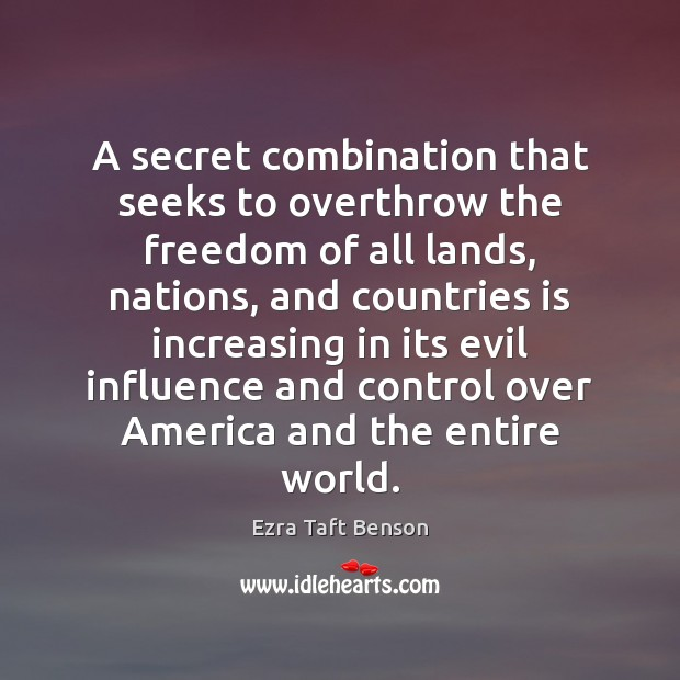 Image, A secret combination that seeks to overthrow the freedom of all lands,