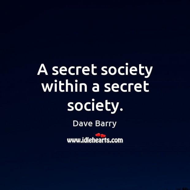 Image, A secret society within a secret society.