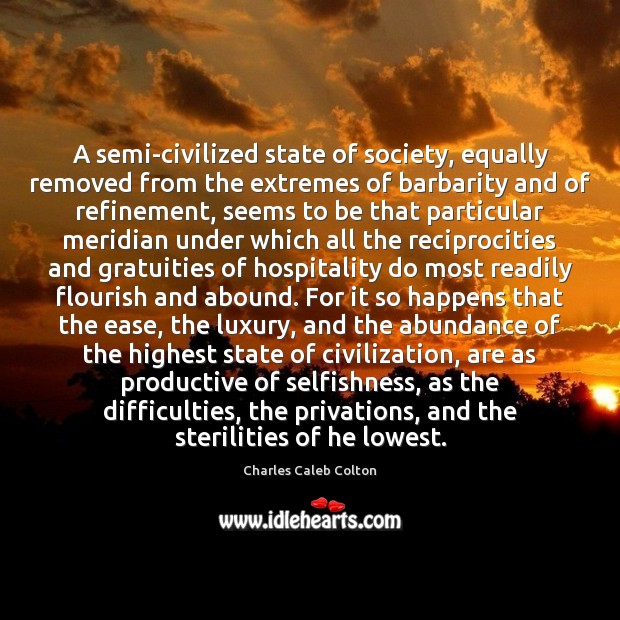 A semi-civilized state of society, equally removed from the extremes of barbarity Image