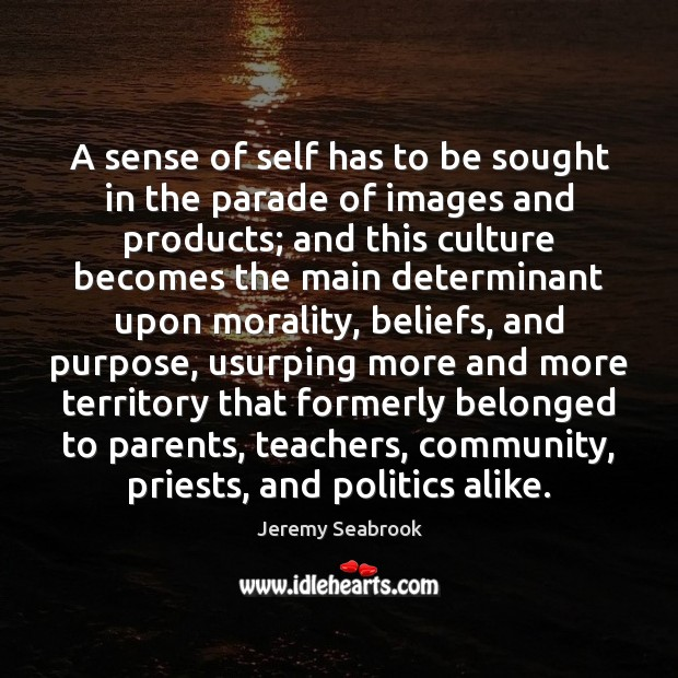 A sense of self has to be sought in the parade of Image