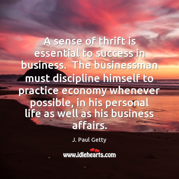 Image, A sense of thrift is essential to success in business.  The businessman