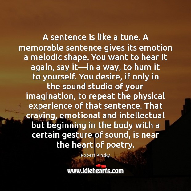 A sentence is like a tune. A memorable sentence gives its emotion Image
