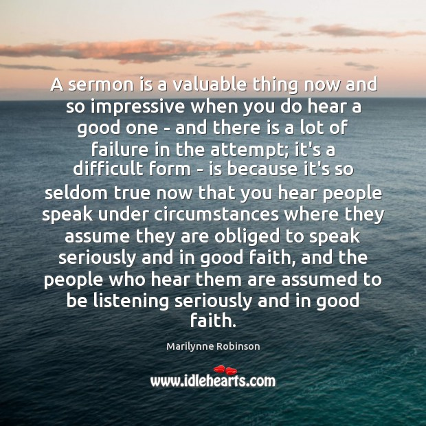 A sermon is a valuable thing now and so impressive when you Failure Quotes Image