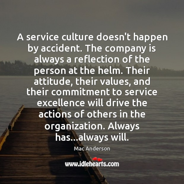 A service culture doesn't happen by accident. The company is always a Image
