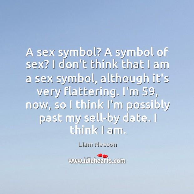 A sex symbol? A symbol of sex? I don't think that I Image