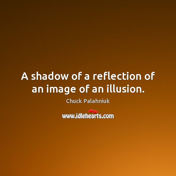 A shadow of a reflection of an image of an illusion. Image