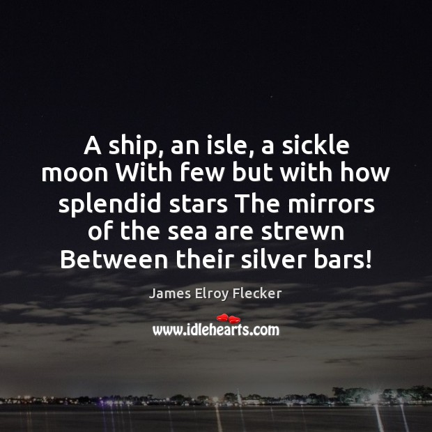 A ship, an isle, a sickle moon With few but with how Image