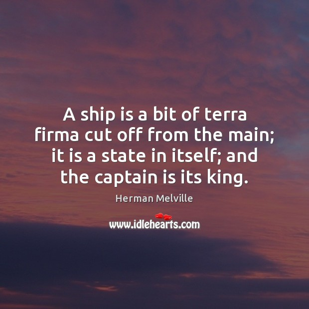 A ship is a bit of terra firma cut off from the Image