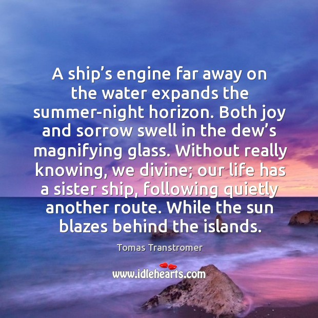 A ship's engine far away on the water expands the summer-night horizon. Image