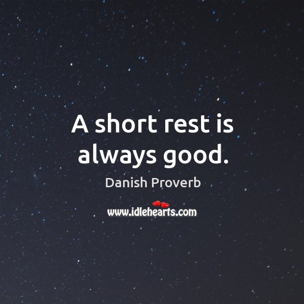 A short rest is always good. Image