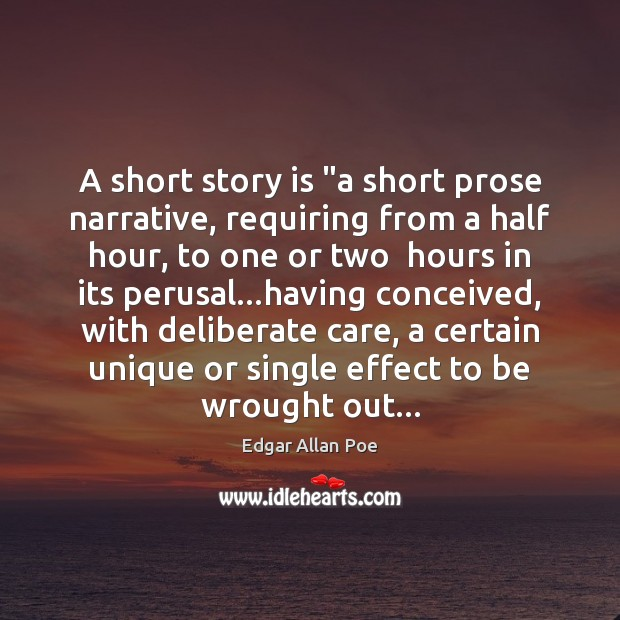 """A short story is """"a short prose narrative, requiring from a half Edgar Allan Poe Picture Quote"""