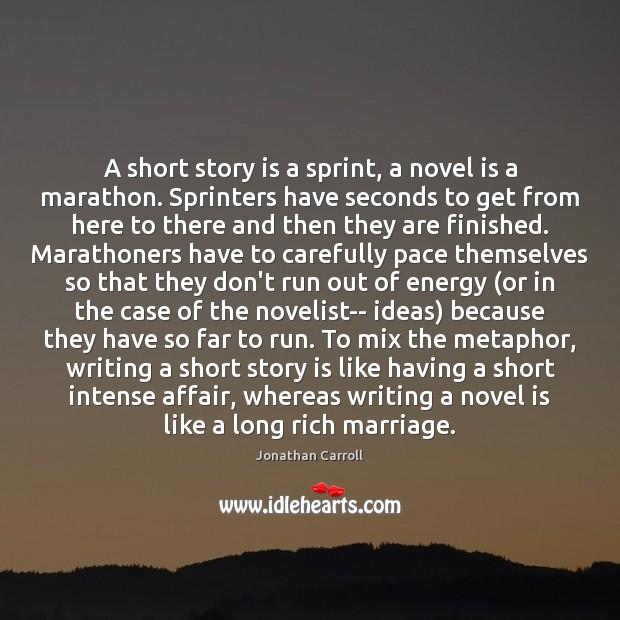 A short story is a sprint, a novel is a marathon. Sprinters Image