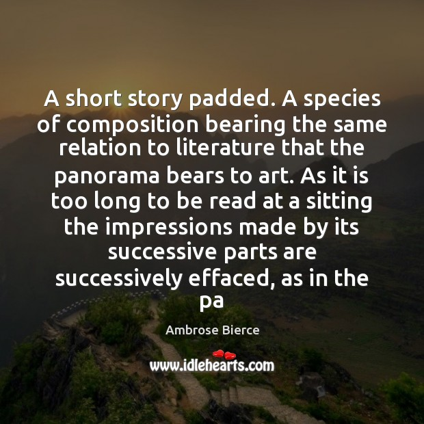 A short story padded. A species of composition bearing the same relation Image