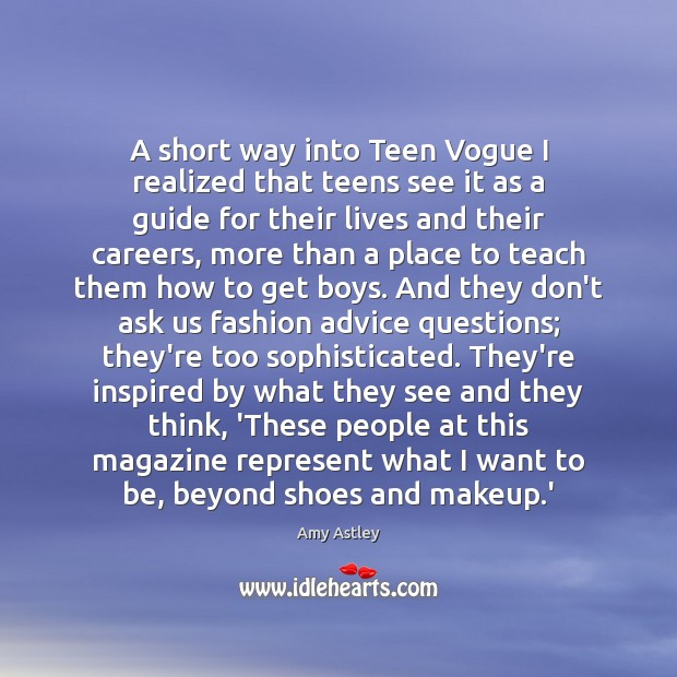 A short way into Teen Vogue I realized that teens see it Teen Quotes Image