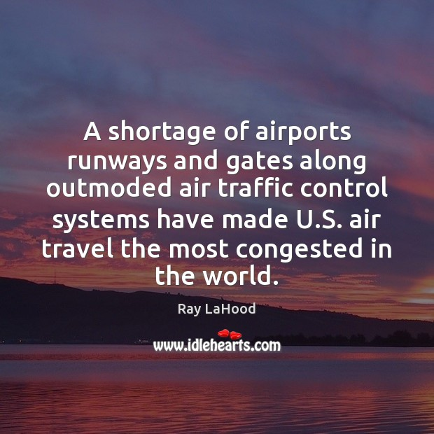 Image, A shortage of airports runways and gates along outmoded air traffic control