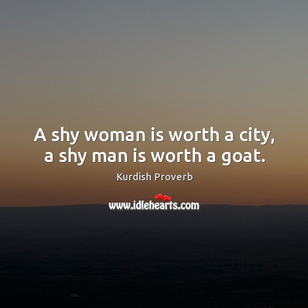 Image, A shy woman is worth a city, a shy man is worth a goat.
