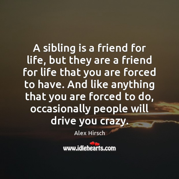Image, A sibling is a friend for life, but they are a friend