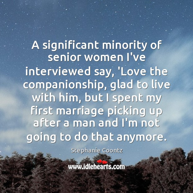 Image, A significant minority of senior women I've interviewed say, 'Love the companionship,