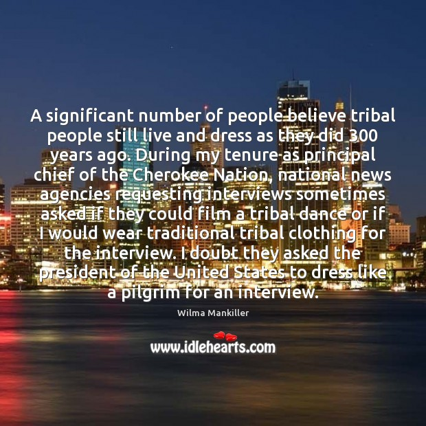 Image, A significant number of people believe tribal people still live and dress