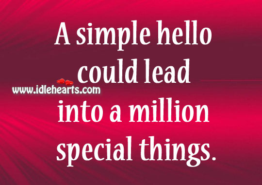 Image, A simple hello could lead to million things.